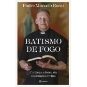 Batismo de Fogo - Pe. Marcelo Rossi