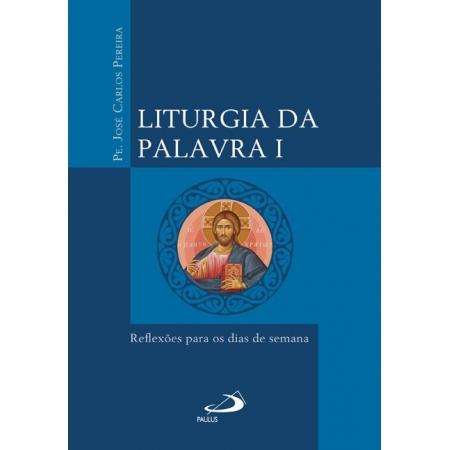 Liturgia da Palavra Vol.01 - Reflexões para os dias de semana