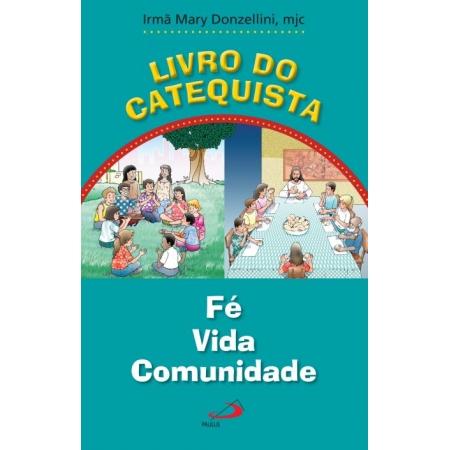 Livro do Catequista - Fé Vida Comunidade