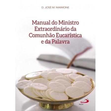 Manual do Ministro Estraordinario da Comunhão Eucaristica e da Palavra - Paulus