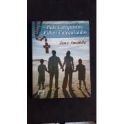 Pais Catequistas, Filhos Catequizados - Jane Amabile
