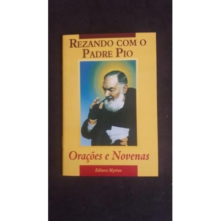 Rezando com o Padre Pio - Orações e Novenas