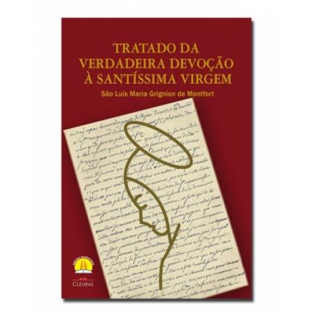 Tratado da Verdadeira Devoção Santissima Virgem - Cleofas