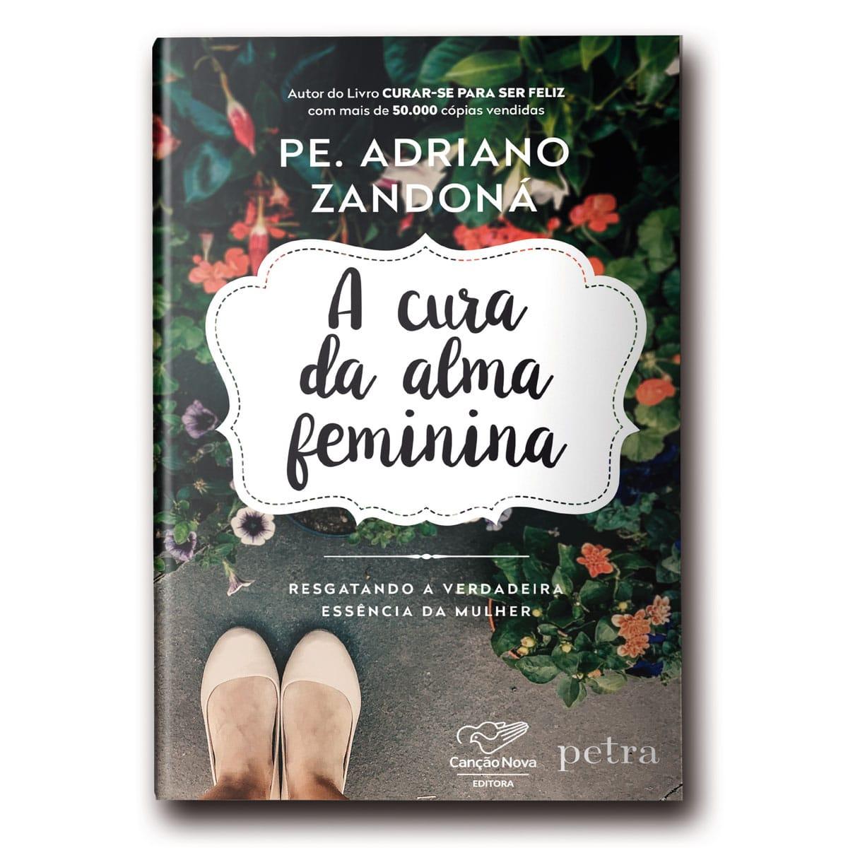 A Cura da Alma Feminina - Pe. Adriano Zandoná  - VindVedShop - Distribuidora Catolica
