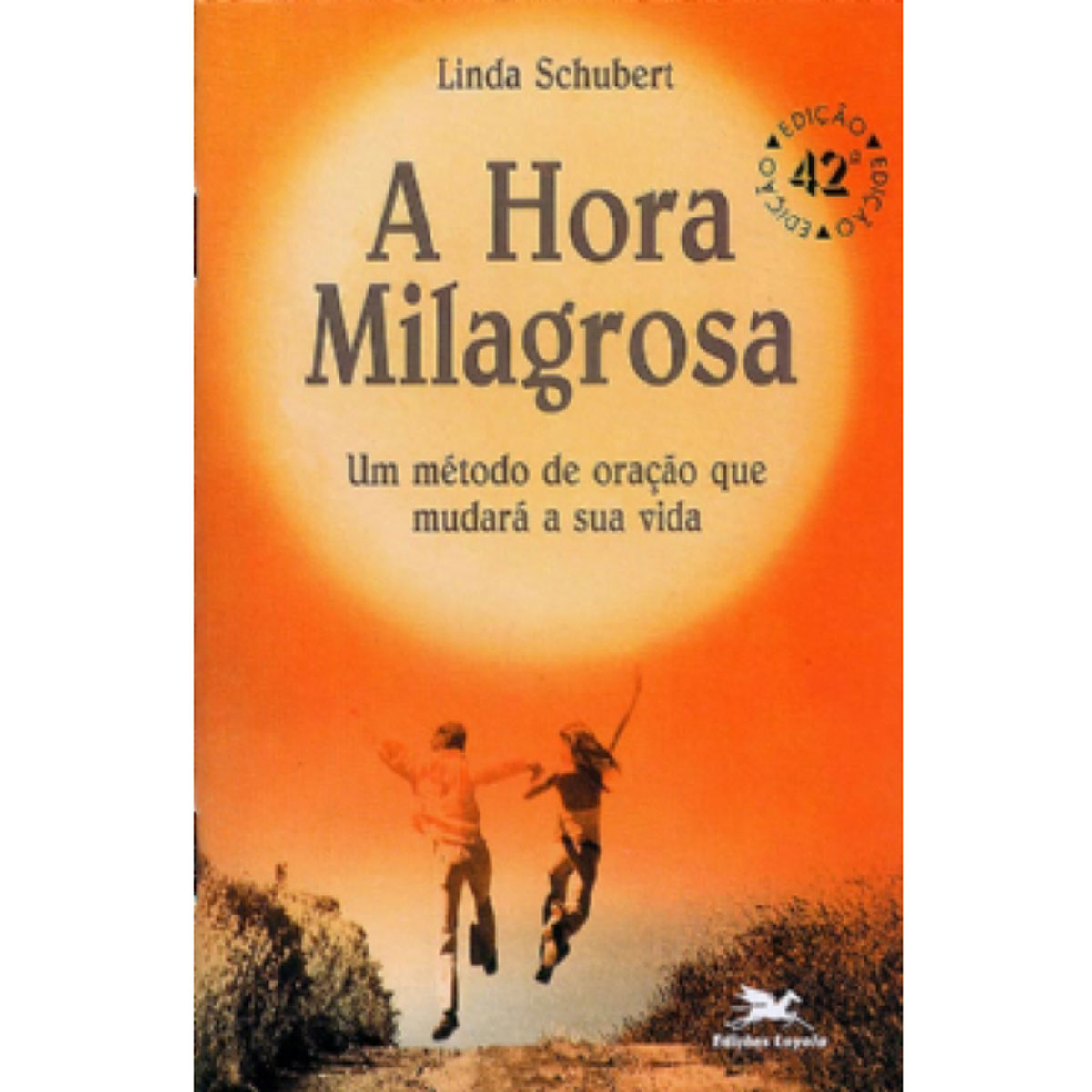 A Hora Milagrosa - Linda Schubert  - VindVedShop - Distribuidora Catolica