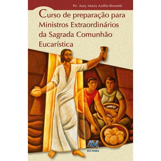 Curso de Preparação para Ministros Extraordinários da Sagrada Comunhão Eucarística - Pe. Aury  - VindVedShop - Distribuidora Catolica