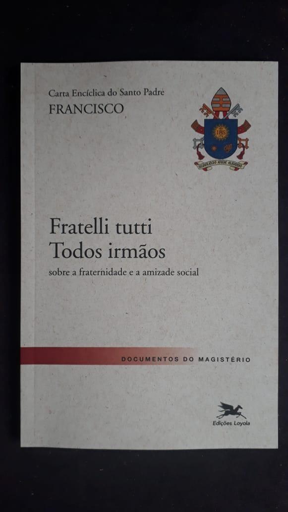 Fratelli Tutti - Todos Irmãos sobre a Fraternidade e a Amizade Social  - VindVedShop - Distribuidora Catolica