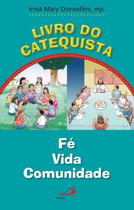 Livro do Catequista - Fé Vida Comunidade  - VindVedShop - Distribuidora Catolica