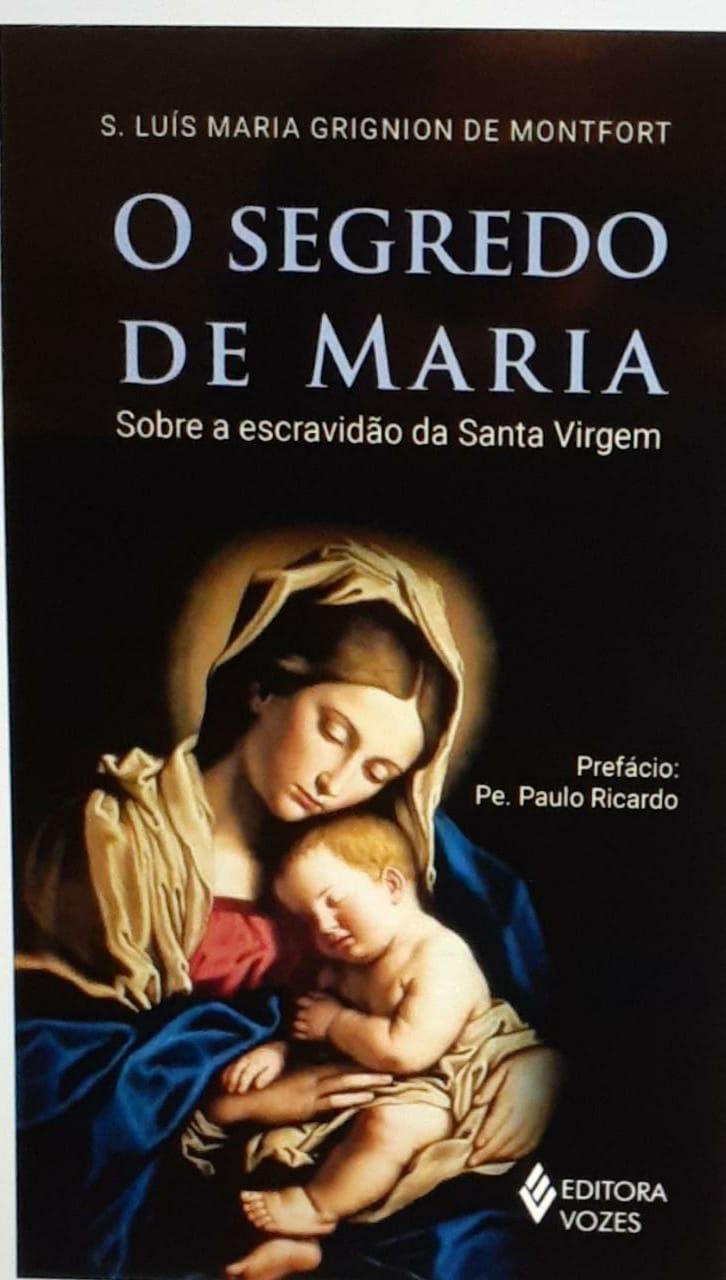 O Segredo de Maria sobre a escravidão da Santa Virgem - Editora Vozes  - VindVedShop - Distribuidora Catolica