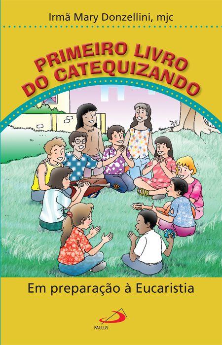 Primeiro Livro do Catequizando - Em Preparação a Eucaristia  - VindVedShop - Distribuidora Catolica
