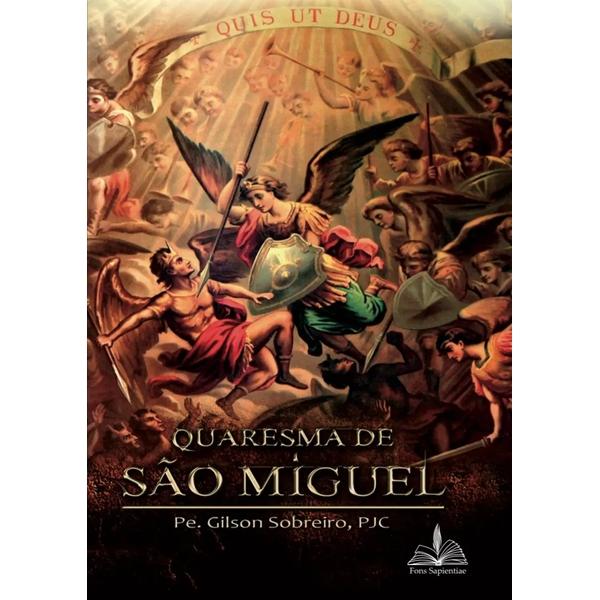 Quaresma de São Miguel - Pe. Gilson Sobreiro  - VindVedShop - Distribuidora Catolica
