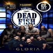 Dead Fish e Glória no Kazebre - 09/09/17 - São Paulo - SP