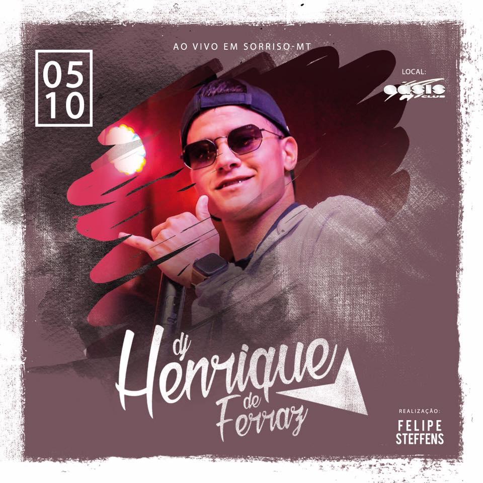 DJ Henrique de Ferraz - Oásis Club - 05/10/19 - Sorriso - MT