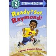 STEP INTO READING LEVEL 1: READY? SET. RAYMOND