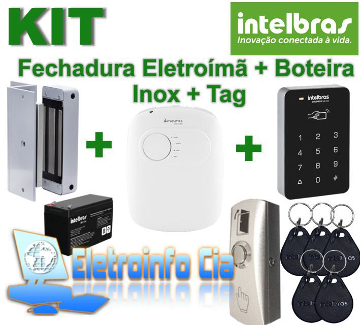 Kit Fechadura Eletroímã + Fonte + Botoeira + 5 Tag + Acesso + Bateria Intelbras