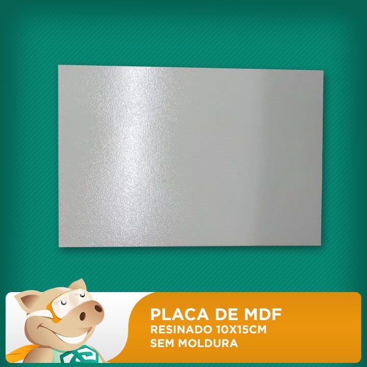 Placa de MDF Resinado 9mm 10x15 Sem Moldura  - ECONOMIZOU