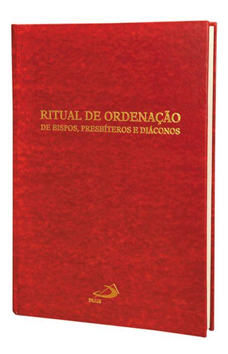 Ritual Ordenação Bispos, Presbíteros e Diáconos