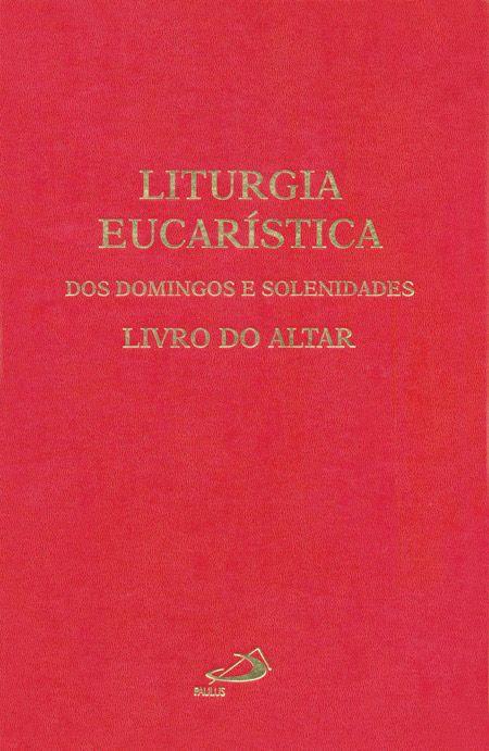 Liturgia Eucarística - Livro do Altar