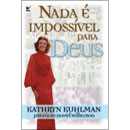 Nada é Impossível para Deus - Kathryn Kuhlman - PROMESSAS PRECIOSAS