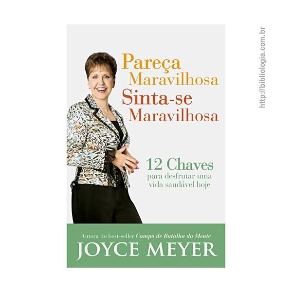 Pareça Maravilhosa Sinta Se Maravilhosa Joyce Meyer Livraria