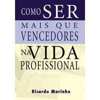 Como Ser Mais que Vencedores na Vida Profissional - Ricardo Marinho - PROMESSAS PRECIOSAS