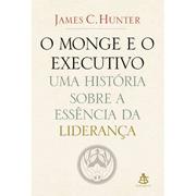 Monge e o Executivo: Uma História Sobre a Essência da Liderança -  James C. Hunter - PROMESSAS PRECIOSAS