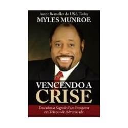 Vencendo a Crise - Myles Munroe - PROMESSAS PRECIOSAS