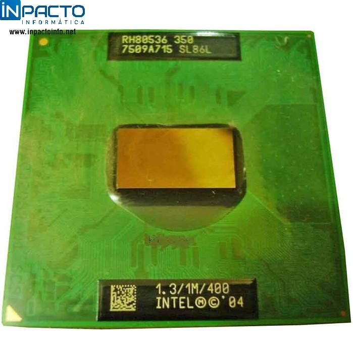 PROCESSADOR INTEL CELERON-M 350 1.3GHz - In-Pacto Informática