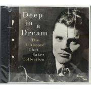Cd Deep In A Dream - The Ultimate Chet Baker Collection - Lacrado - Importado
