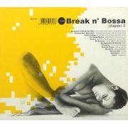 CD Duplo Break N' Bossa Chapter 5 - Lacrado - Importado