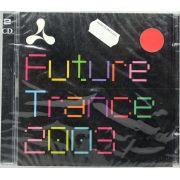 Cd Duplo Future Trance 2003 - Lacrado - Importado