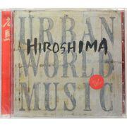 CD Hiroshima - Urban World Music - Importado - Lacrado