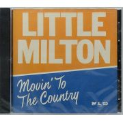 CD Little Milton - Movin' To The Country - Importado