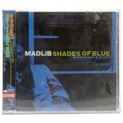 CD Madlib - Shades Of Blue: Madlib Invades Blue Note - Importado Japonês - Lacrado