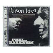 CD Poison Idea - Feel Tha Darkness - Importado - Lacrado