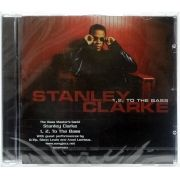 CD Stanley Clarke - 1,2 To The Bass - Importado - Lacrado