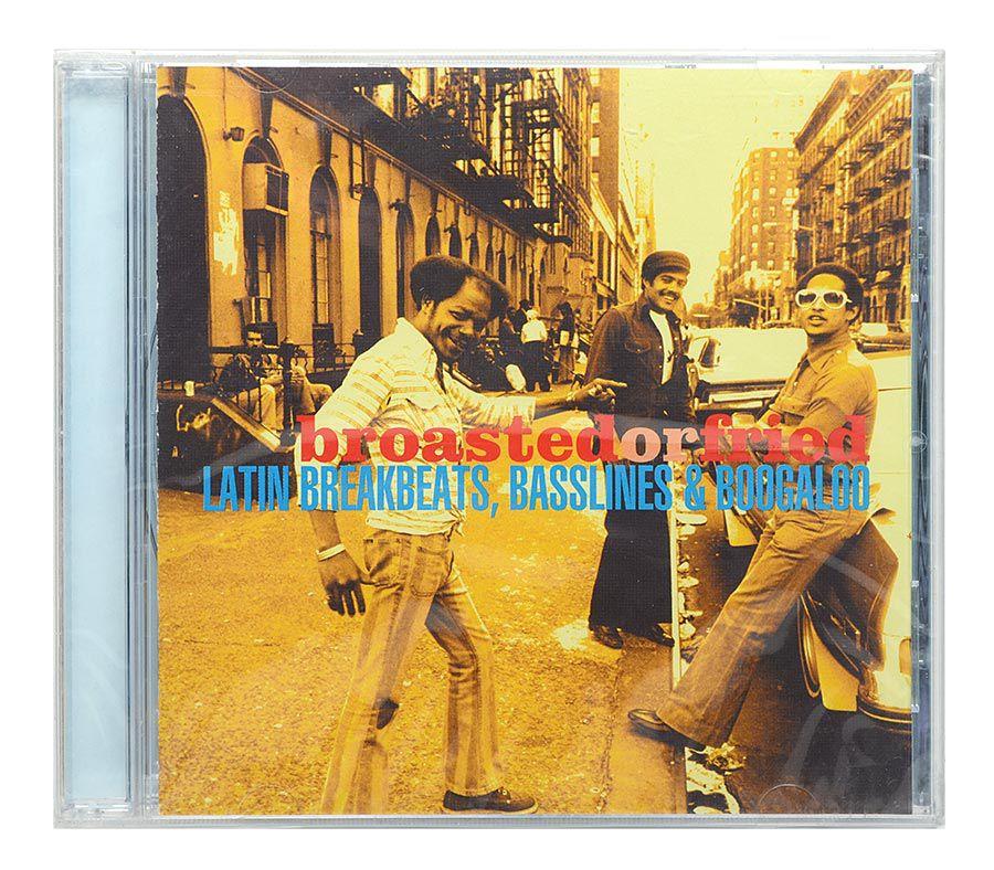 Cd Broasted Or Fried - Latin Breakbeats, Basslines & Boogaloo - Importado - Lacrado