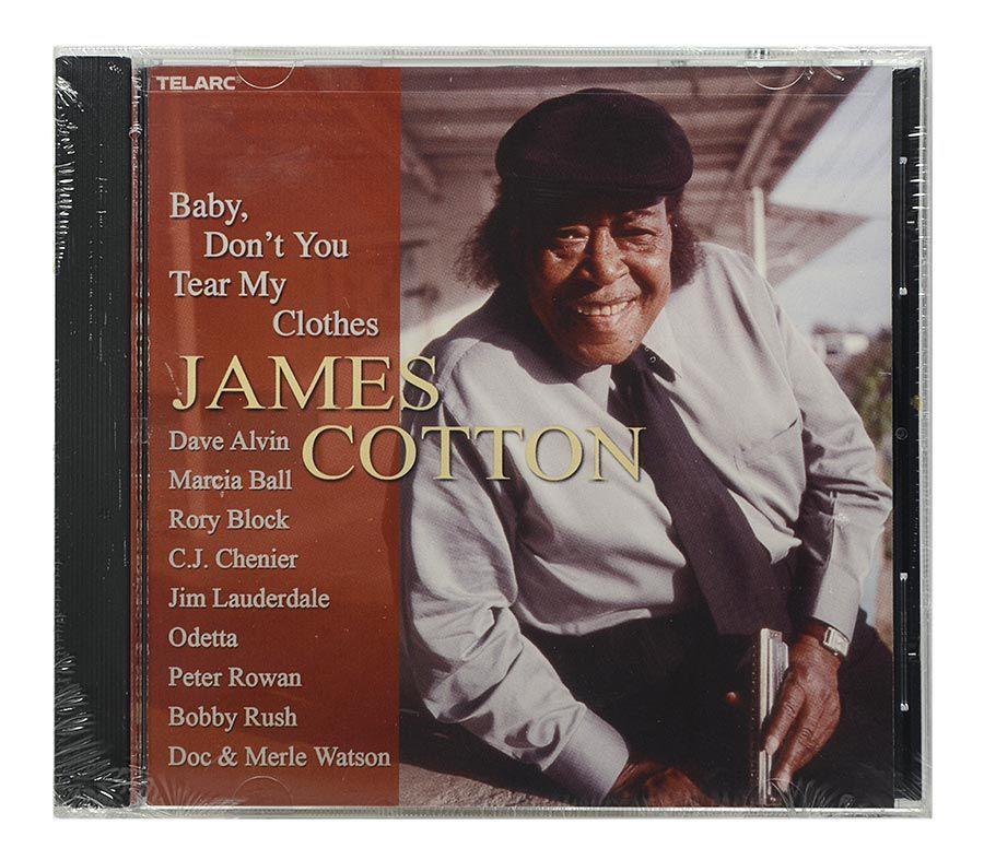 Cd James Cotton - Baby, Don't you Tear My Clothes - Importado - Lacrado