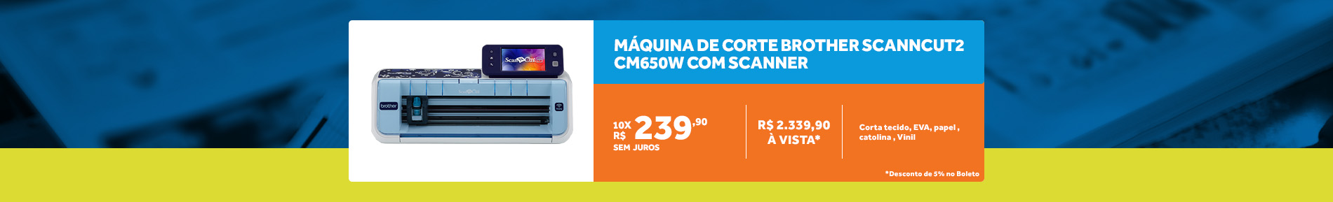MAQUINA PARA RECORTE COM SCANNER BROTHER SCANCUT CM650W