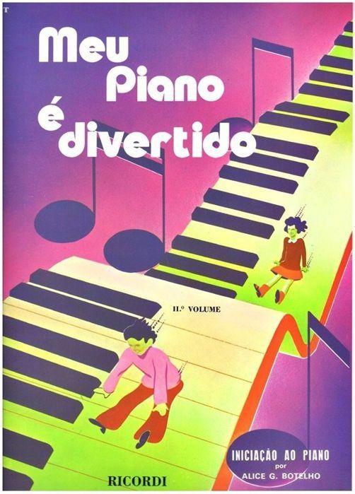 Meu Piano É Divertido 2º Volume - Iniciação AO Piano por Alice G. Botelho