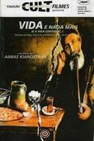 Vida E Nada Mais (e A Vida Continua) 1992 - ABBAS KIAROSTAMI  - FILMES RAROS EM DVD