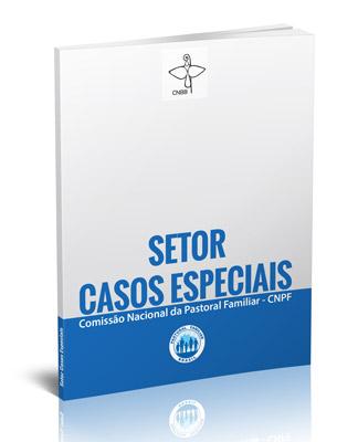 Setor Casos Especiais  - Pastoral Familiar CNBB