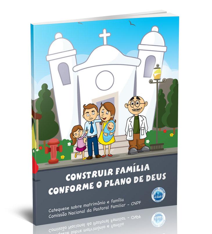 Construir família conforme o plano de Deus  - Pastoral Familiar CNBB