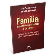 Família: caminho da sociedade e da Igreja