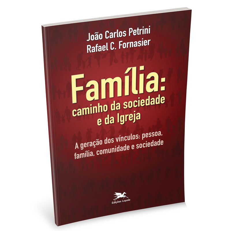 Família: caminho da sociedade e da Igreja  - Pastoral Familiar CNBB