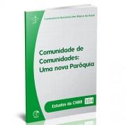 Comunidade de Comunidades: Uma nova Paróquia - Estudos da CNBB 104