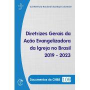 Diretrizes Gerais da ação evangelizadora da Igreja no Brasil 2019-2023 - Documentos da EDICOES 109