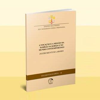 A VOCAÇÃO E A MISSÃO NA IGREJA E NO MUNDO CONTEMPORÂNEO - Instrumentum Laboris  - Pastoral Familiar CNBB