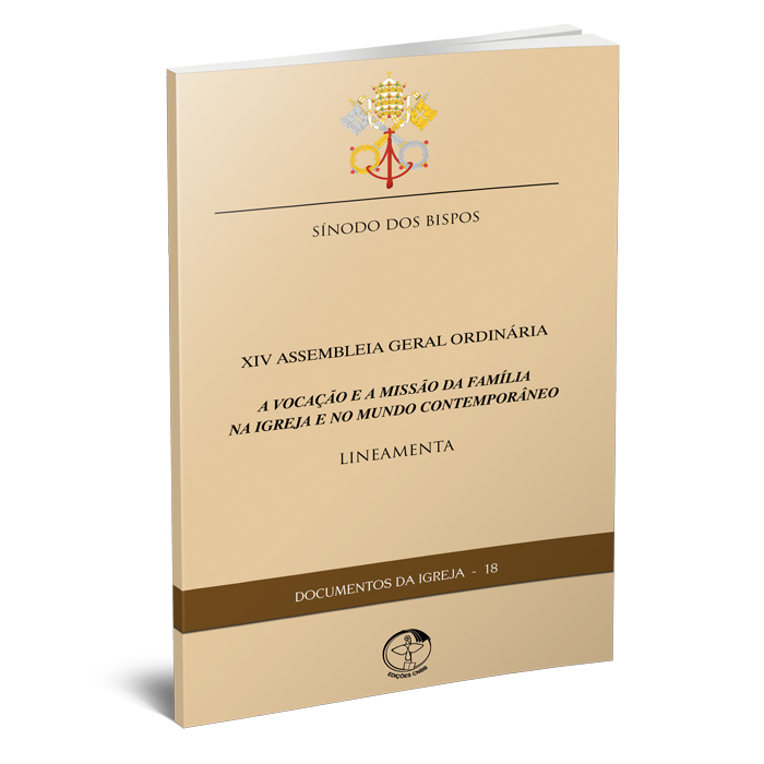 A vocação e a Missão da Família na Igreja e no Mundo Contemporâneo (Lineamenta) D.I 18  - Pastoral Familiar CNBB