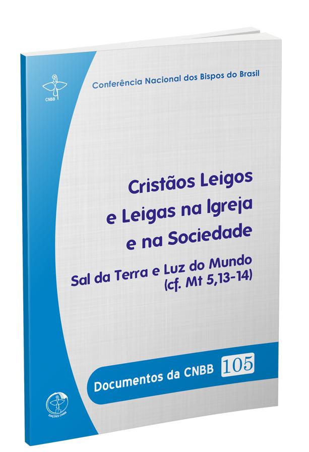 Cristãos Leigos e Leigas na Igreja e na Sociedade - Documentos da EDICOES 105  - Pastoral Familiar CNBB